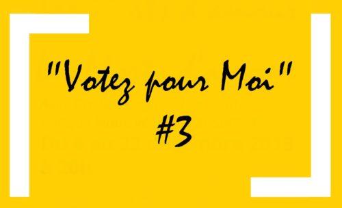«Votez pour moi » #3
